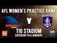 AFLW Practice Game - Adelaide Crows v Fremantle